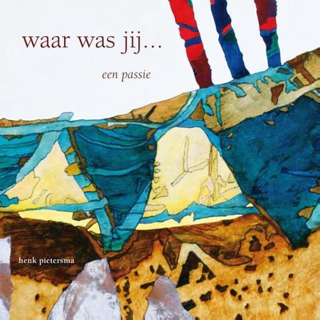 WAAR WAS JIJ ... EEN PASSIE - H. Pietersma