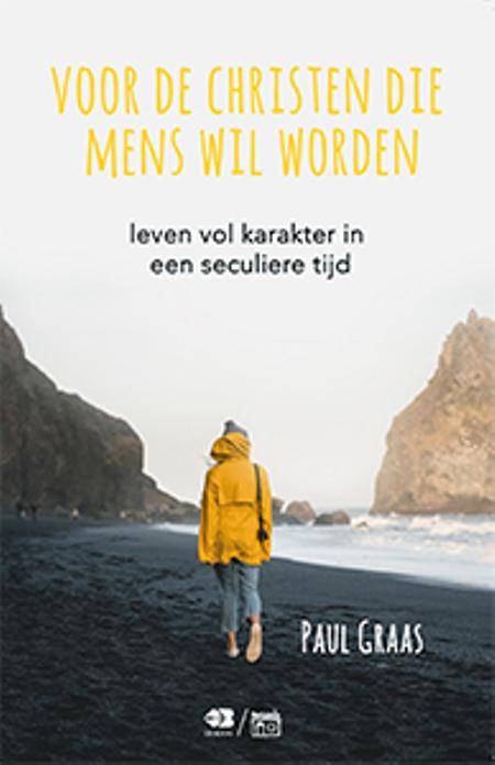 VOOR DE CHRISTEN DIE MENS WIL WORDEN - Paul Graas