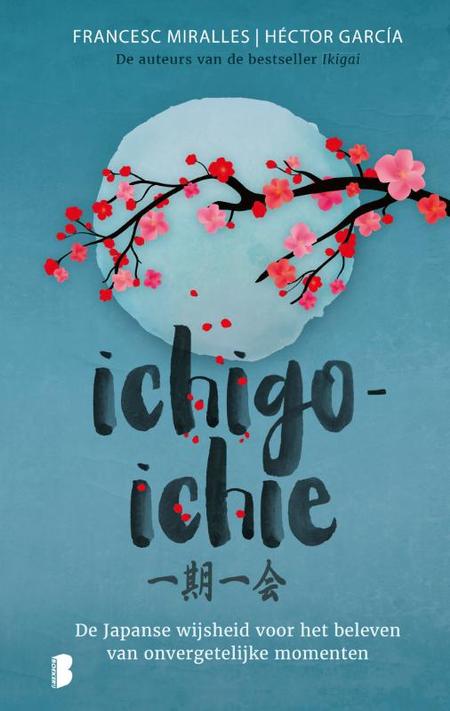 ICHIGO - ICHIE - Japanse wijsheid - F. Miralles / H. Garcia