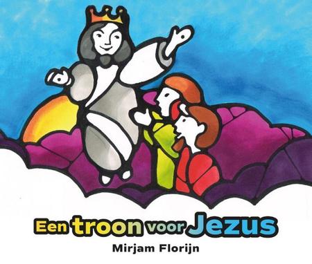 EEN TROON VOOR JEZUS - Mirjam Florijn