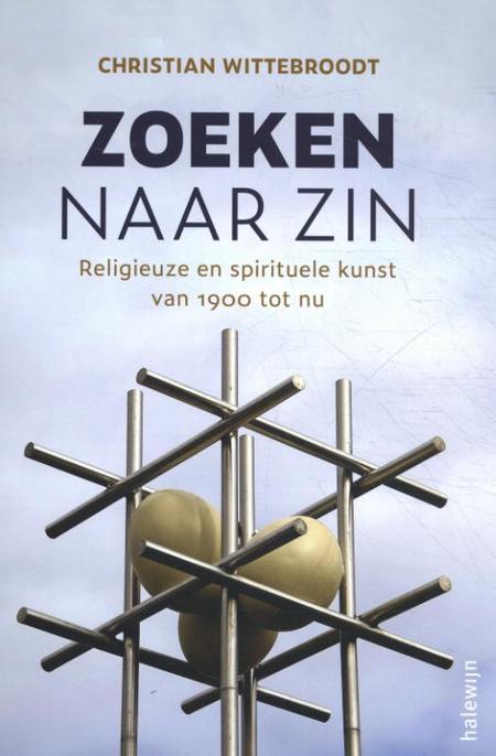 ZOEKEN NAAR ZIN - C. Wittebroodt - relig kunst van 1900 tot nu