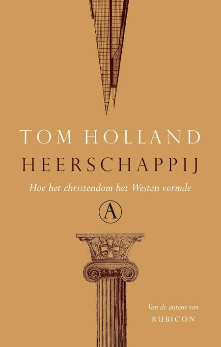 HEERSCHAPPIJ - Tom Holland - hoe het christendom het Westen vormde