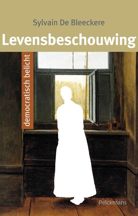 LEVENSBESCHOUWING - SYLVAIN DE BLEECKERE