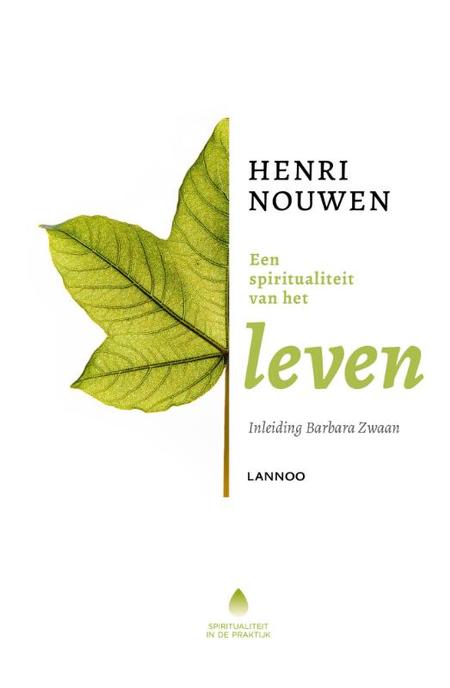 EEN SPIRITUALITEIT VAN HET LEVEN - HENRI NOUWEN