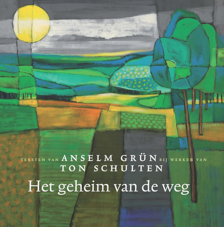 HET GEHEIM VAN DE WEG - Anselm Grün / Ton Schulten