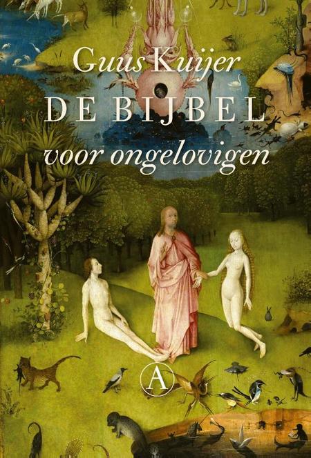 BIJBEL VOOR ONGELOVIGEN - Guus Kuijer