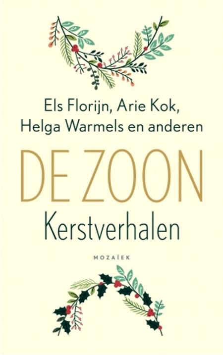 DE ZOON -  KERSTVERHALEN - Els Florijn, Arie KOK ea