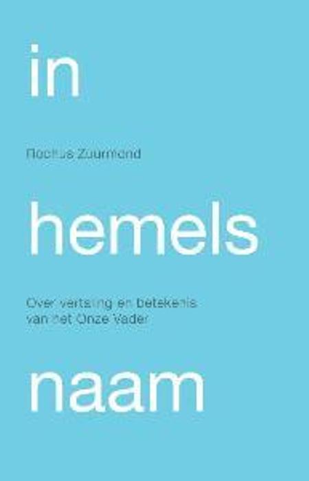 IN HEMELS NAAM - ROCHUS ZUURMOND