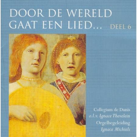 DOOR DE WERELD GAAT EEN LIED - DEEL 6