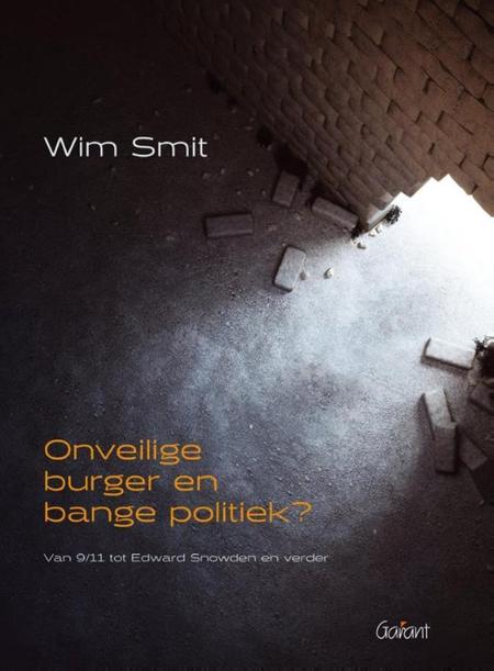 ONVEILIGE BURGER EN BANGE POLITIEK -  WIM SMIT