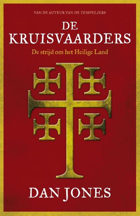DE KRUISVAARDERS - Dan Jones - de strijd om het Heilige Land
