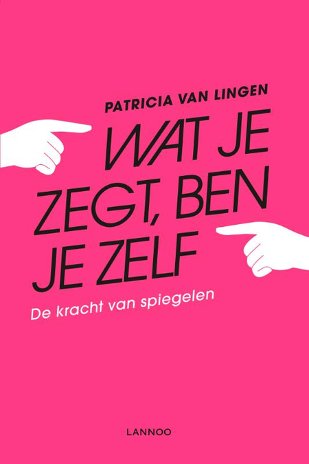 WAT JE ZEGT, BEN JE ZELF - P. Van Lingen