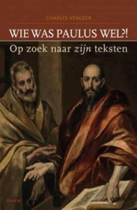 WIE WAS PAULUS WEL ? op zoek naar zijn teksten - C. VERGEER