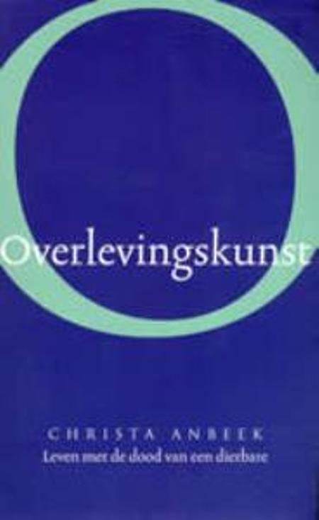 OVERLEVINGSKUNST - Christa Anbeek