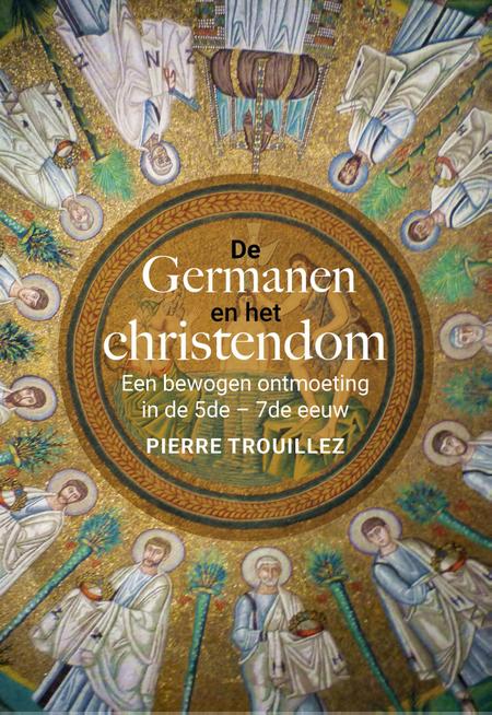 DE GERMANEN EN HET CHRISTENDOM - P. Trouillez