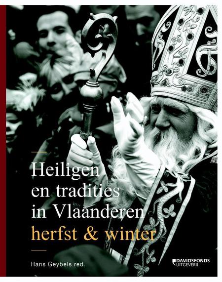 HEILIGEN EN TRADITIES IN VLAANDEREN - Herfst en winter - Hans Geybels