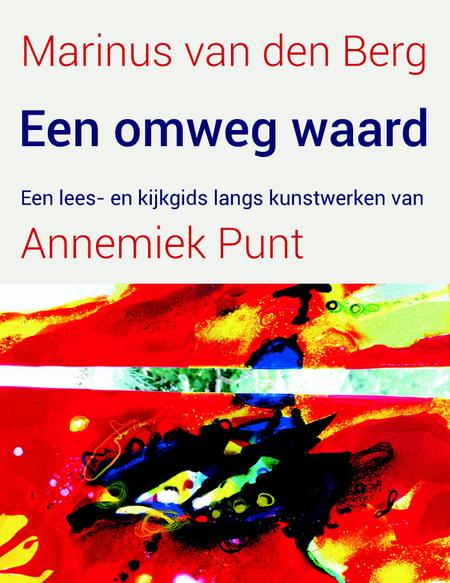EEN OMWEG WAARD - Marinus van den Berg