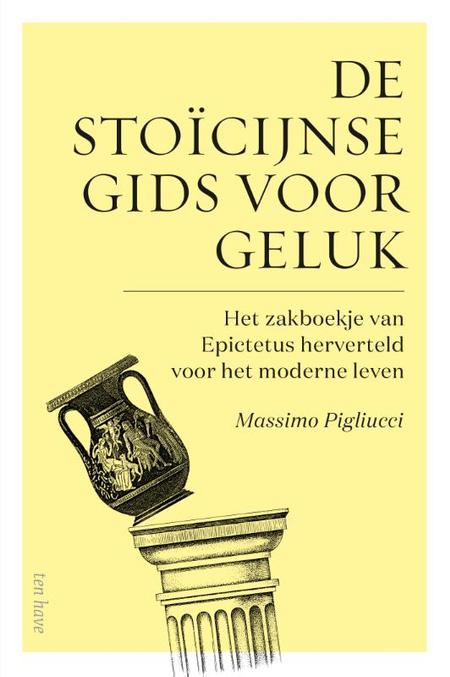 DE STOICIJNSE GIDS VOOR GELUK - M. Pigliucci