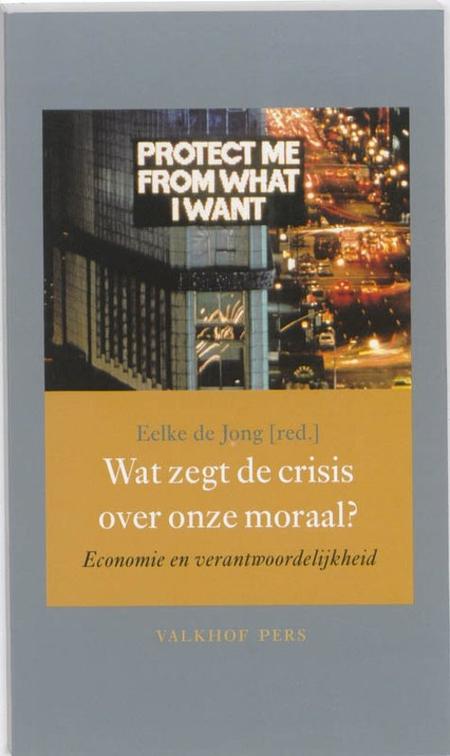 WAT ZEGT DE CRISIS OVER ONZE MORAAL - E. de Jong