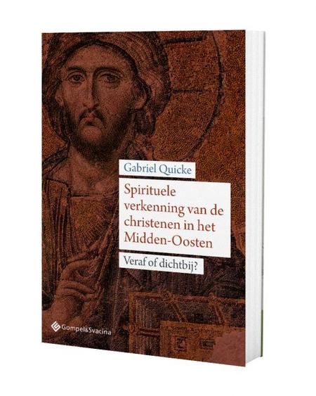 SPIRITUELE VERKENNING VAN DE CHRISTENEN IN HET MIDDEN-OOSTEN - G. Quicke
