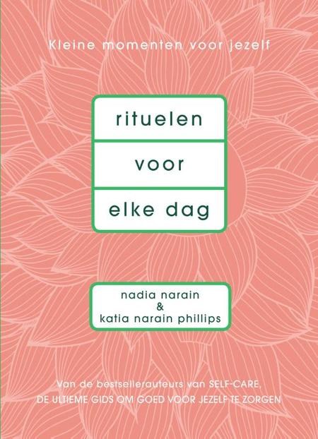 RITUELEN VOOR ELKE DAG - N.Narain/K.N.Philips - kleine momenten voor jezelf