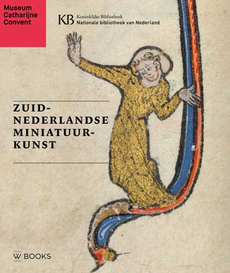 ZUID NEDERLANDSE MINIATUURKUNST - Museum Catharijne convent