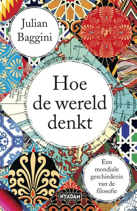 HOE DE WERELD DENKT - J. Baggini