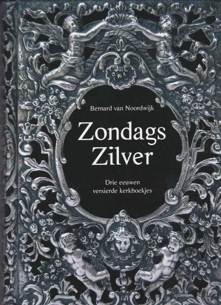 ZONDAGS ZILVER - BERNARD VAN NOORDWIJK