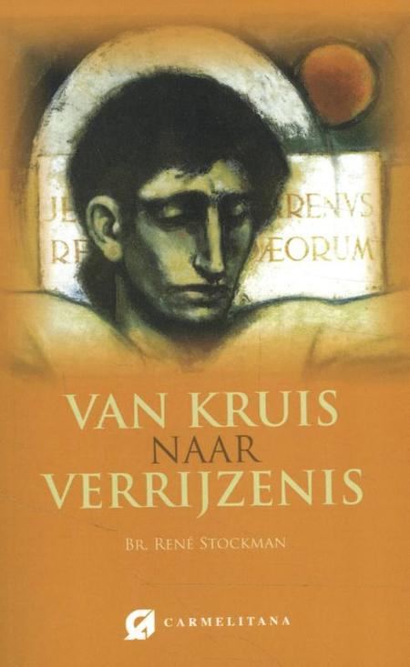 VAN KRUIS NAAR VERRRIJZENIS - Br. R. Stockman