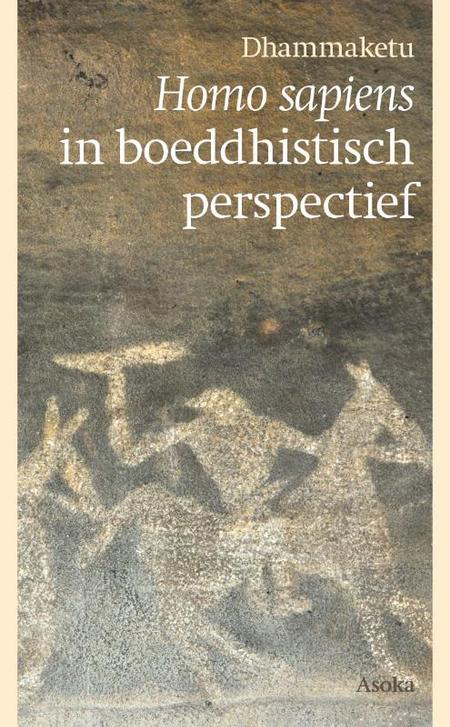 HOMO SAPIENS IN BOEDDHISTISCH PERSPECTIEF - Dhammaketu