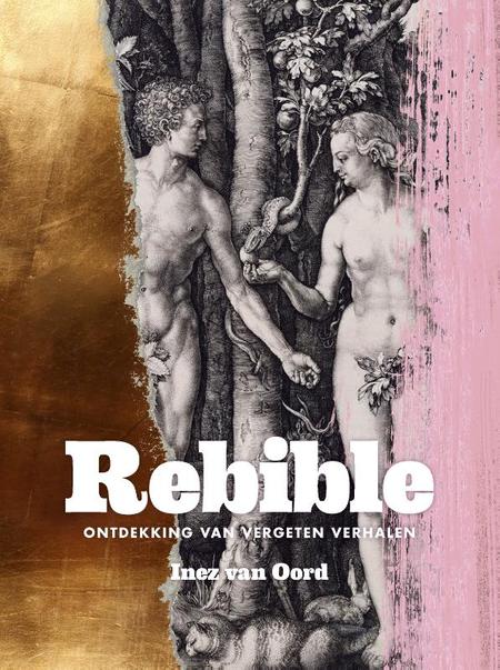 REBIBLE - ontdekking van vergeten verhalen - Inez van Oord