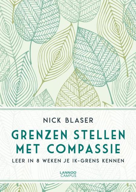 GRENZEN STELLEN MET COMPASSIE - Nick Blaser