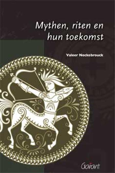 MYTHEN RITEN EN HUN TOEKOMST - VALEER NECKEBROUCK
