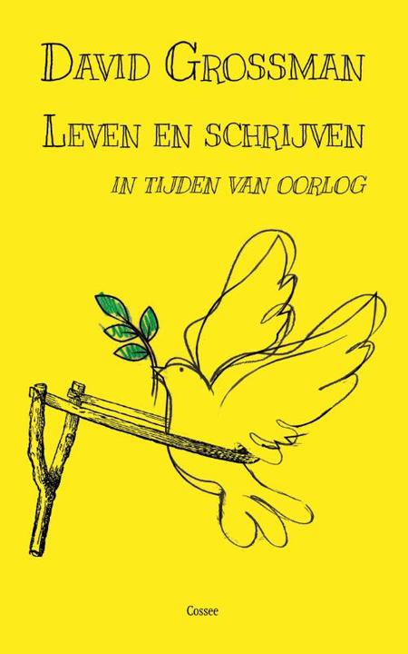 LEVEN EN SCHRIJVEN IN TIJDEN VAN OORLOG - David Grossman - Cossee