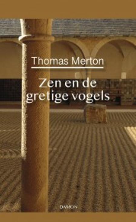 ZEN EN DE GRETIGE VOGELS - Thomas Merton