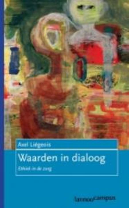 Waarden in dialoog - AXEL LIÉGEOIS