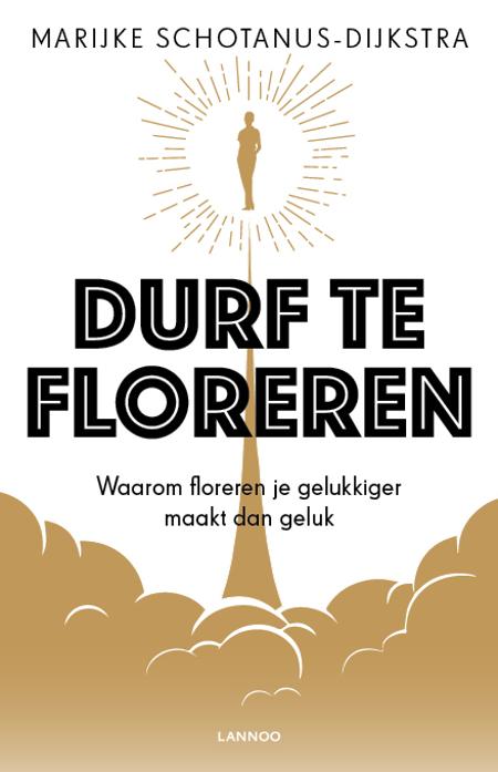 DURF TE FLOREREN - Marijke Schotanus-Dijkstra