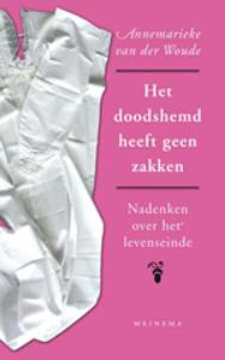 HET DOODSHEMD HEEFT GEEN ZAKKEN - ANNEMARIEKE VAN DER WOUDE