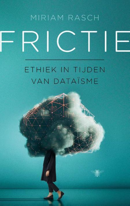 FRICTIE - ethiek in tijden van dataïsme - Miriam Rasch