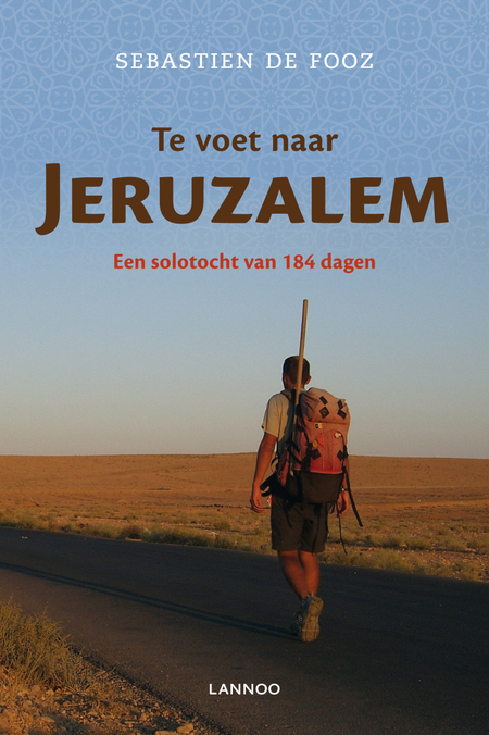 TE VOET NAAR JERUZALEM - De Fooz
