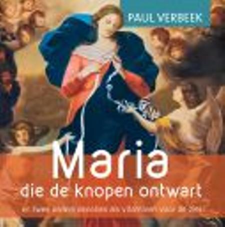 MARIA DIE DE KNOPEN ONTWART - Paul Verbeek