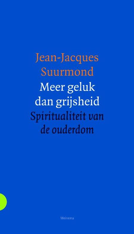MEER GELUK DAN GRIJSHEID - JEAN JACQUES SUURMOND