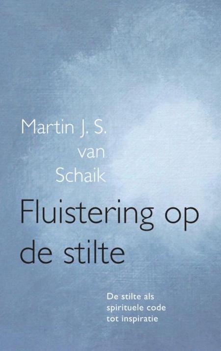 FLUISTERING OP DE STILTE - M.J.S. van Schaik