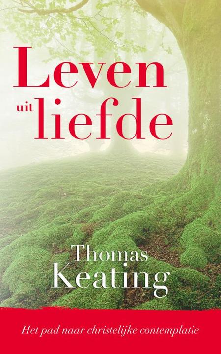 LEVEN UIT LIEFDE - Thomas Keating