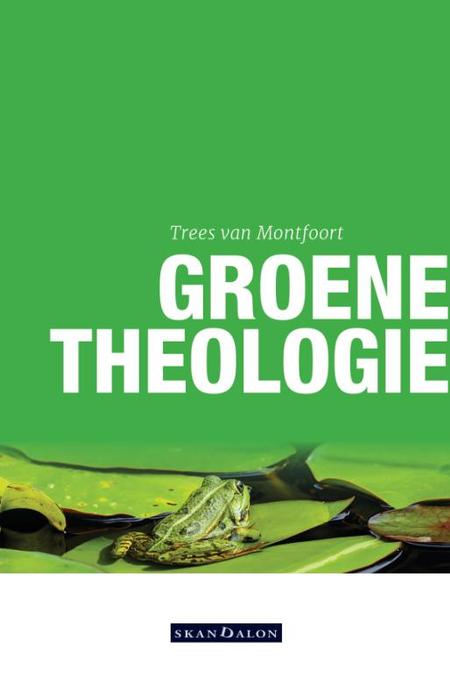 GROENE THEOLOGIE - VAN MONTFOORT