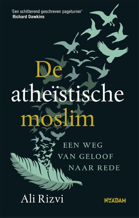 DE ATHEISTISCHE MOSLIM - een weg van geloof naar rede - Ali Rizvi