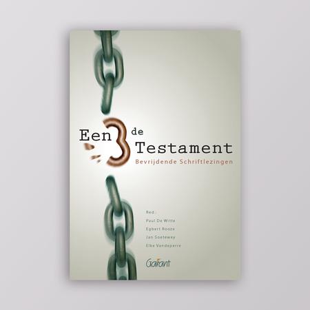EEN DERDE TESTAMENT - bevrijdende schriftlezingen - P.DE WITTE