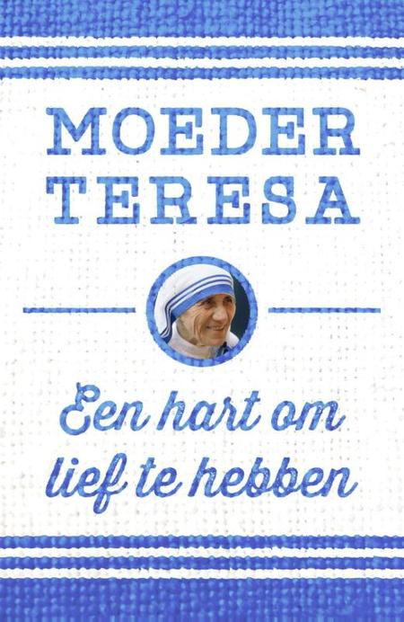 EEN HART OM LIEF TE HEBBEN - MOEDER TERESA - KOK