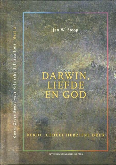 DARWIN, LIEFDE EN GOD - J.W. Stoop