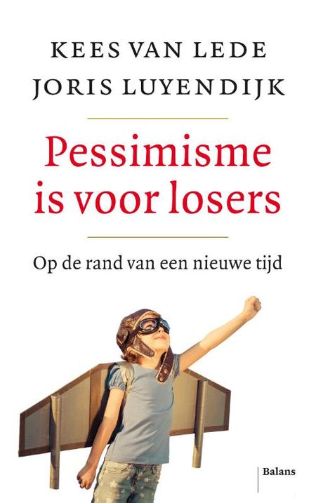 PESSIMISME IS VOOR LOSERS - K. Van Lede/ J.Luyendijk